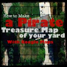 How To Make A Map Pirate Treasure Hunt Map Of Your Yard Teach Beside Me