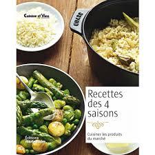 cuisine et vins de recette livre recettes des 4 saisons http boutiquemarieclaire com