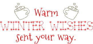 warm winter wishes sent your way