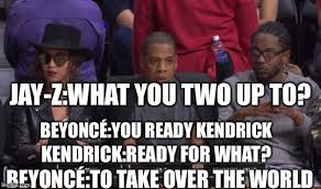 Beyonce And Jay Z Meme - image tagged in beyonc jay z kendrick imgflip