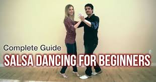 How To Be Comfortable Dancing The Complete Guide To Salsa Dancing For Beginners