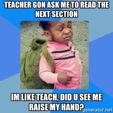 Black Girl Meme Hand - teacher gon ask me to read the next section im like teach did u see