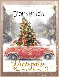 imagenes hola diciembre bienvenido diciembre diciembre hola ultimomes months holidays