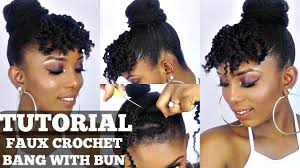 natural hair bun styles with bang how to faux crochet bangs and bun tutorial on short natural hair