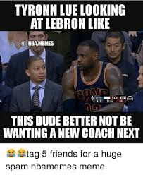 New Nba Memes - tyronn lue looking at lebron like nba memes cle tnt 4th 1142 24