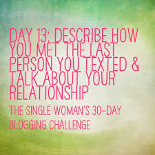 day 13 describe how you met the last person you texted talk