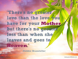 Words To Comfort Grief Loss Of Mother Quotes Your Tribute
