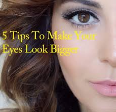 5 tips to make your eyes look bigger u2013 7beautytips