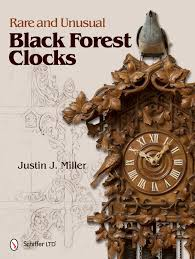 rare and unusual black forest clocks justin j miller