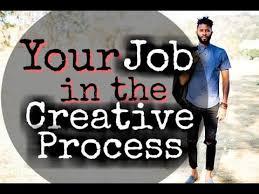 Seeking When Your Bro Gets A Your In The Creative Process What You Seek Is Seeking You