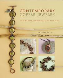 copper projects contemporary copper jewelry w dvd step by step techniques and