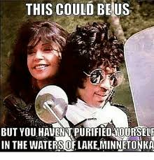 This Could Be Us But Meme - this could be us but you haventpurifiedmourself in the waterso lake
