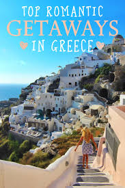 top getaways in greece for couples the abroad