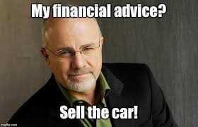 Ramsey Meme - dave ramsey s advice 9 of 10 times the other time their car was