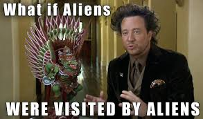 Aliens Picture Meme - the source behind the ancient aliens meme proof of aliens life