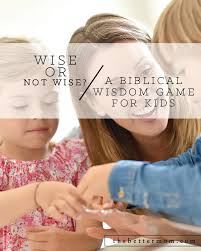 wise or not wise a biblical wisdom for the better