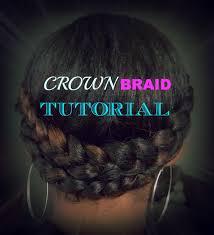 natural hair crown braid tutorial hair natural tutorials