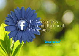 11 awesome u0026 inspiring facebook campaigns dreamgrow 2017