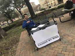 Meme My Picture - template of change my mind steven crowder s change my mind