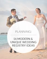 wedding registry ideas 16 modern unique wedding registry ideas weddings by lo