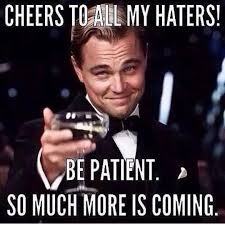 Haters Gonna Hate Meme - david knapp fisher how to deal with haters critics in life