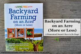 Backyard Homestead Book by Backyard Farming On An Acre More Or Less Living Big In Small
