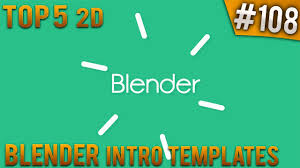 2d intro templates for blender top 5 blender 2d intro templates 108 free download youtube