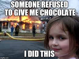 Chocolate Memes - give me chocolate imgflip