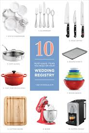 stuff to register for wedding 10 pieces every wedding registry needs