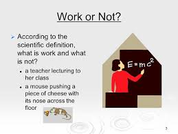 1 work and simple machines 2 what is work in science the word