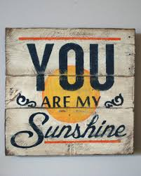 Home Decor Signs You Are My Sunshine Hand Painted Pallet Sign From Shanty Town Home