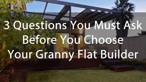 3 questions you must ask before you choose your granny flat