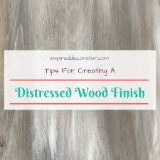 how to distress wood tips for creating a distressed wood finish the inspired