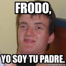Frodo Meme - meme stoner stanley frodo yo soy tu padre 805131