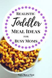 Quick Toddler Dinner Ideas 40 Healthy Toddler Meals Healthy Toddler Meals Kid And The O U0027jays