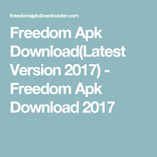 freedom apk version freedom apk version 2017 freedom apk