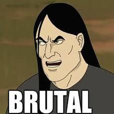 Metalocalypse Meme - that s brutal know your meme