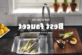 who makes the best kitchen faucets lovely what is the best kitchen faucet best kitchen faucet
