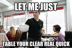Waitressing Memes - socially awkward waiter memes quickmeme