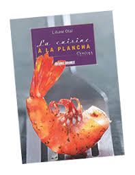 livre cuisine plancha tous les ouvrages de recettes de cuisine à la plancha