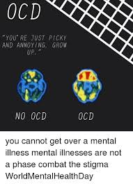 ocd you re just picky and annoying grow up no ocd ocd you cannot