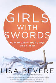 girls with swords how to carry your cross like a hero lisa