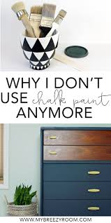 can i use chalk paint to paint my kitchen cabinets why i don t use chalk paint anymore my breezy room
