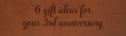 3rd anniversary gift ideas for third anniversary gift ideas for him and leather gift ideas