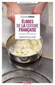 editeur livre cuisine eloges de la cuisine française institut edouard nignon