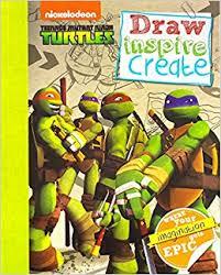 teenage mutant ninja turtles draw inspire create tmnt parragon