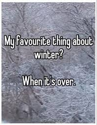 Hate Snow Meme - 101 best i hate snow images on pinterest the beach thoughts