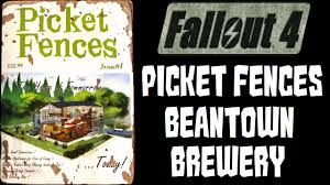 fallout 4 picket fences in beantown brewery youtube