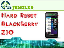 reset hard blackberry z10 how to hard reset blackberry z10 4 ways youtube