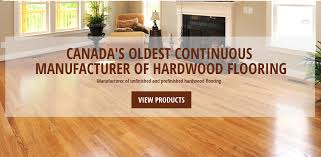 canada s oldest continuous manufacturer of hardwood flooring